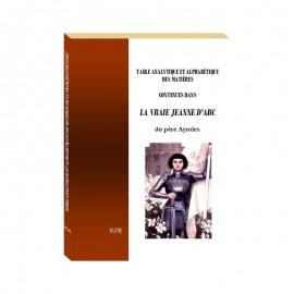 TABLE ANALYTIQUE ET ALPHABÉTIQUE DES MATIÈRES CONTENUES DANS LA VRAIE JEANNE D'ARC