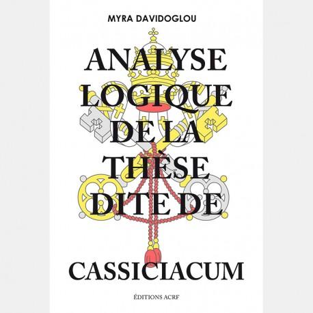 "ANALYSE LOGIQUE DE LA THÈSE DITE DE ""CASSICIACUM"""