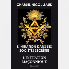 L'INITIATION DANS LES SOCIÉTÉS SECRÈTES, L'INITIATION MAÇONNIQUE