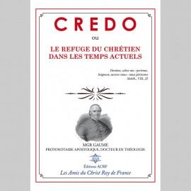 CREDO ou LE REFUGE DU CHRÉTIEN DANS LES TEMPS ACTUELS