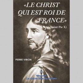 « LE CHRIST QUI EST ROI DE FRANCE »