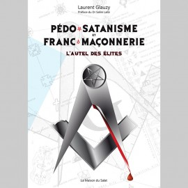 PÉDOSATANISME ET FRANC-MAÇONNERIE — L'AUTEL DES ÉLITES