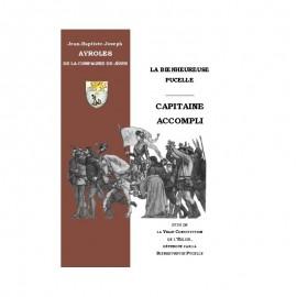 LA BIENHEUREUSE PUCELLE, CAPITAINE ACCOMPLI & LA VRAIE CONSTITUTION DE L'ÉGLISE, DÉFENDUE PAR LA BIENHEUREUSE PUCELLE.