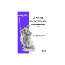 LE PROCÈS DE JEANNE D'ARC, et son procès de réhabilitation