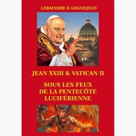 JEAN XXIII & VATICAN II SOUS LES FEUX DE LA PENTECÔTE LUCIFÉRIENNE