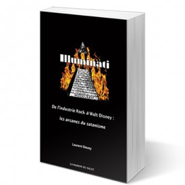 Illuminati - De l´industrie Rock à Walt Disney : les arcanes du satanisme