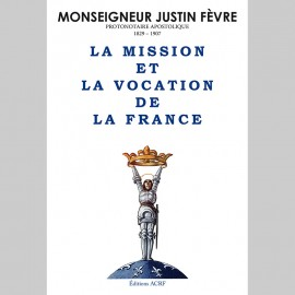 Mgr Fèvre, La Mission et Vocation de la France