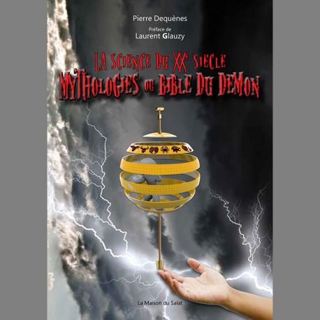 LA SCIENCE DU XXéme SIECLE : MYTHOLOGIE OU BIBLE DU DEMON