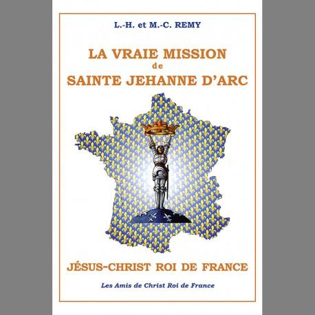 La vraie mission de sainte Jehanne d'Arc : le Christ Roi de France