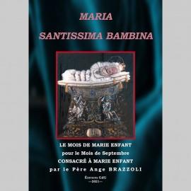 MARIE ENFANT dite Santissima Maria Bambina