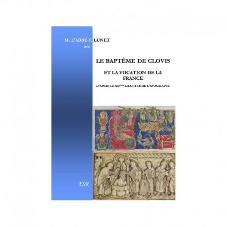 LE BAPTÊME DE CLOVIS ET LA VOCATION DE LA FRANCE D'APRÈS LE XIIème CHAPITRE DE L'APOCALYPSE